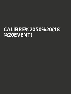 Calibre 50 (18+ Event) at Billy Bobs